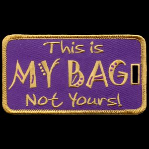 OPP This Is My Bag Not Yours Luggage Tag